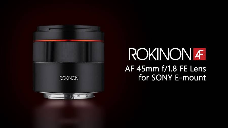 Rokinon/Samyang AF 45mm f/1.8 FE Lens Announced