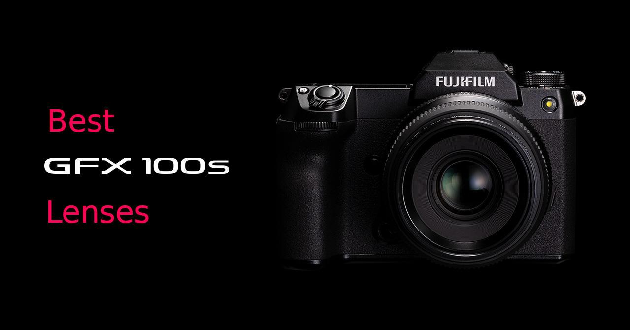 Best Lenses for Fujifilm GFX 100S